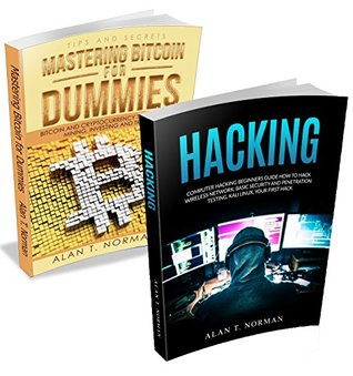 Hacking and Bitcoin 2 Books Bundle: Mastering Bitcoin and Hacking for Dummies
