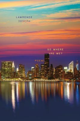So Where Are We?: Poems