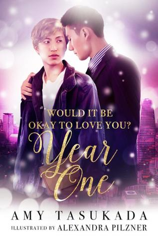 Year One: Would it Be Okay to Love You?