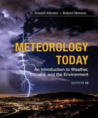 Meteorology Today: Introductory Weather Climate & Environment: Introductory Weather Climate & Environment