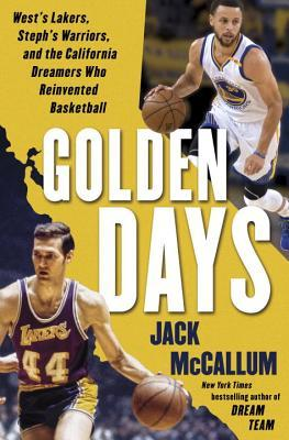 golden-days-west-s-lakers-steph-s-warriors-and-the-california-dreamers-who-reinvented-basketball