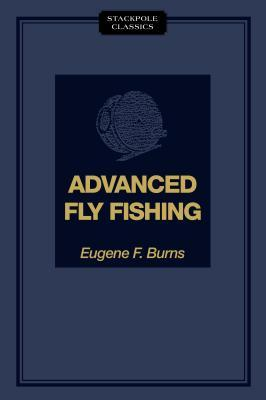 Advanced Fly Fishing: Modern Concepts with Dry Fly, Streamer, Nymph, Wet Fly, and the Spinning Bubble