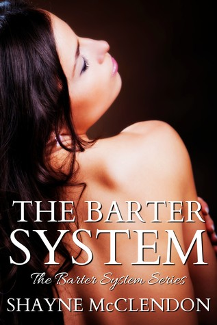 The Barter System (The Barter System, #1...