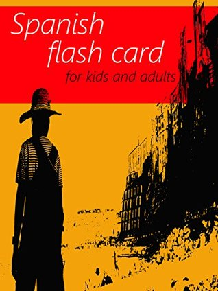 Spanish Flash Cards Book - Learning Language for Kids and Adults - Best way to learn Spanish Online for Beginners