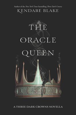 The Oracle Queen (Three Dark Crowns #0.1)