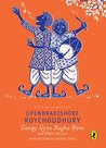Goopy Gyne Bagha Byne and other Stories: Puffin Classics