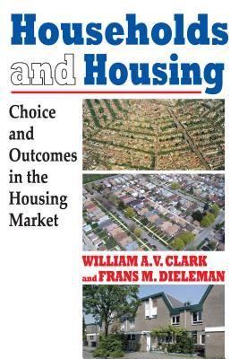 Households and Housing: Choice and Outcomes in the Housing Market