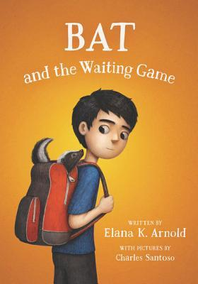 Bat and the Waiting Game (A Boy Called Bat #2)