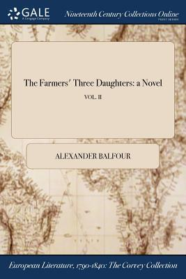 The Farmers' Three Daughters: A Novel; Vol. II