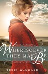 Wheresoever They May Be by Terri Wangard