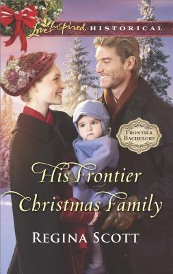 His Frontier Christmas Family (Frontier Bachelors #7)