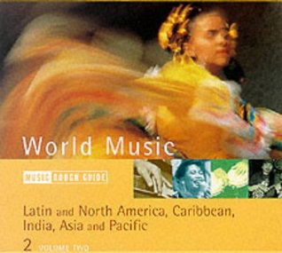 The Rough Guide to World Music, Vol. 2: Latin and North America, Caribbean, India, Asia and Pacific