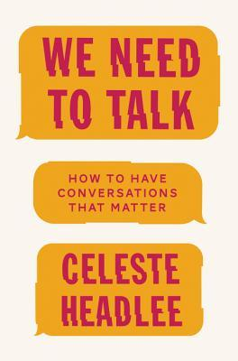 We Need to Talk: A Practical Guide to the Lost Art of Conversation