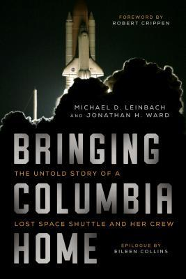 Bringing Columbia Home by Michael D. Leinbach