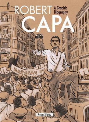 Robert Capa: A Graphic Biography