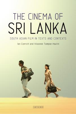 The Cinema of Sri Lanka: South Asian Film in Texts and Contexts