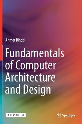 Fundamentals of Computer Architecture and Design