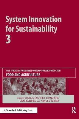 System Innovation for Sustainability: Case Studies in Sustainable Consumption and Production