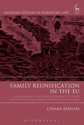 Family Reunification in the EU: The Movement and Residence Rights of Third Country National Family Members of EU Citizens