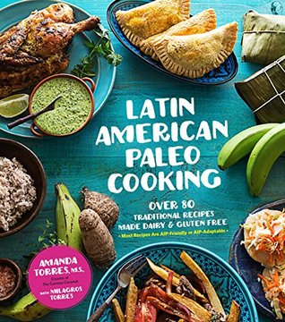 Latin american paleo cooking over 80 traditional recipes made grain 35957821 forumfinder Images