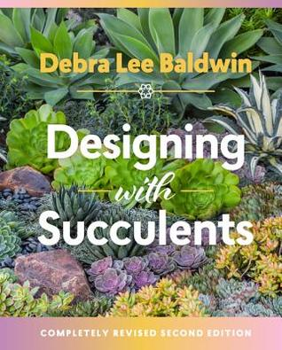 Designing with Succulents: Create a Lush Garden of Waterwise Plants
