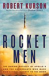 Rocket Men: The Daring Odyssey of Apollo 8 and the Astronauts Who Made Man&