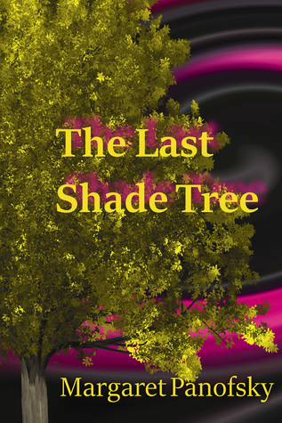 The Last Shade Tree by Margaret Panofsky