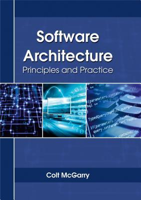 Software Architecture: Principles and Practice