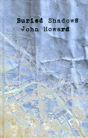 Buried Shadows by John  Howard