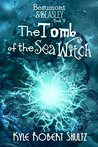 The Tomb of the Sea Witch by Kyle Robert Shultz