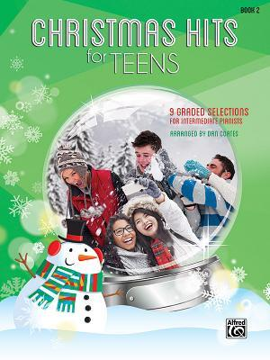 Christmas Hits for Teens, Bk 2: 9 Graded Selections for Intermediate Pianists