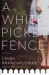 A White Picket Fence by Laura Branchflower