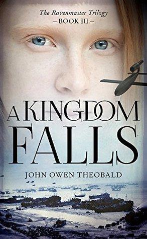 A Kingdom Falls (Ravenmaster Trilogy)