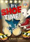 It's Shoe Time! (Elephant & Piggie Like Reading!, #4)