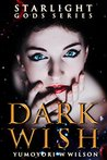 Dark Wish (Starlight Gods, #1)