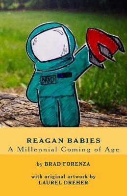 Reagan Babies by Brad Forenza