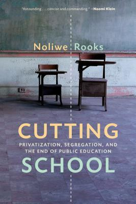 Cutting School by Noliwe Rooks