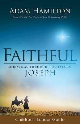 Faithful Children's Leader Guide: Christmas Through the Eyes of Joseph