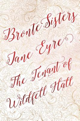 Bronte Sisters: Jane Eyre / The Tenant of Wildfell Hall