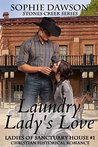 Laundry Lady's Love (Stones Creek Ladies of Sanctuary House, #1)