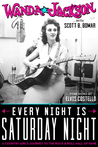 Every Night Is Saturday Night: A Country Girl's Journey To The Rock  Roll Hall of Fame