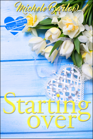 Starting Over (The Broken Hearts Club, #2)