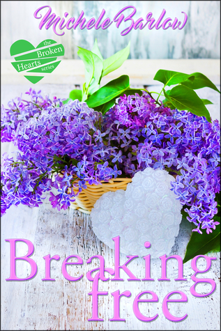 Breaking Free (The Broken Hearts Club, #3)