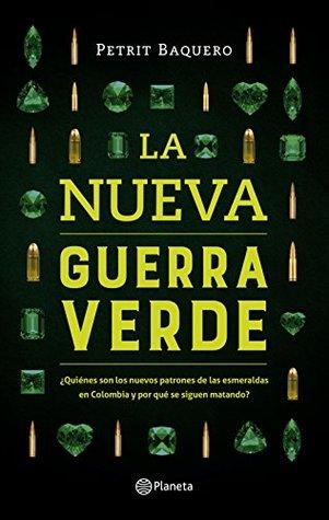 La nueva guerra verde: ¿Quiénes son los nuevos patrones de las esmeraldas en Colombia y por qué se siguen matando?