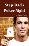 Stepdad's Poker Night by Dyson Porter