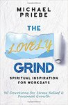 The Lovely Grind by Michael Priebe