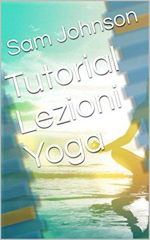 Tutorial Lezioni Yoga