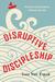 Disruptive Discipleship by Sam Van Eman