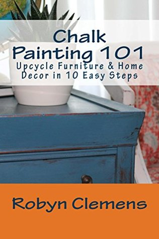 Chalk Painting 101: Upcycle Furniture & Home Decor in 10 Easy Steps
