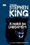 A Hora do Lobisomem by Stephen King